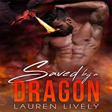 Saved by a Dragon: No Such Thing as Dragons, Book 1 | Livre audio Auteur(s) : Lauren Lively Narrateur(s) : Jonathan Gammill