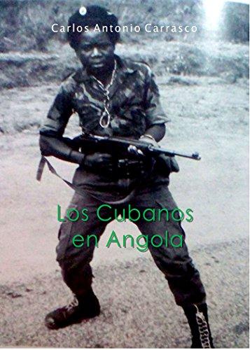 LOS CUBANOS EN ANGOLA: Bases para el estudio de una guerra olvidada (1975-1990) (Spanish Edition)