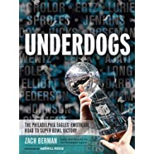Underdogs: The Philadelphia Eagles' Emotional Road to Super Bowl Victory