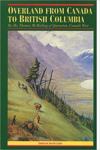Thomas McMicking of Queenston By Mr Overland from Canada to British Columbia Canada West