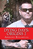 download ebook dying days: origins 2 by armand rosamilia (2014-12-06) pdf epub