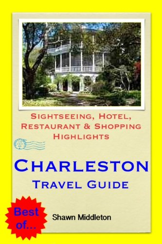 Charleston, South Carolina (USA) Travel Guide - Sightseeing, Hotel, Restaurant & Shopping Highlights (Illustrated) Download.zip