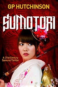 Sumotori: A 21st Century Samurai Thriller by [Hutchinson, GP]