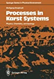 Processes in Karst Systems : Physics, Chemistry, and Geology, Dreybrodt, Wolfgang, 3642833543