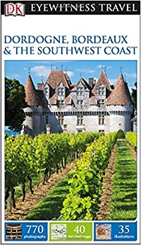 ?INSTALL? DK Eyewitness Travel Guide: Dordogne, Bordeaux & The Southwest Coast. Ciudad Division valvulas single Windows latest Commerce looking