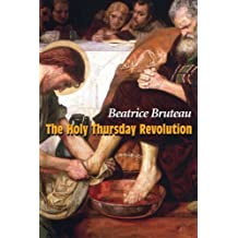 The Holy Thursday Revolution by Beatrice Bruteau (2005-03-01)