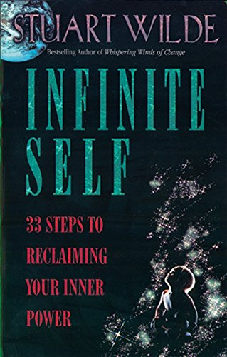 'Infinite Self: 33 Steps to Reclaiming Your Inner Power' by Stuart Wilde