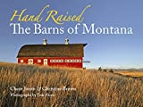 img - for Hand Raised: The Barns of Montana book / textbook / text book