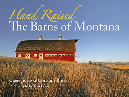 Hand Raised: The Barns of Montana