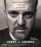 img - for By James J. Cramer Confessions of a Street Addict (Abridged) book / textbook / text book