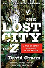 The Lost City of Z: A Tale of Deadly Obsession in the Amazon (Vintage Departures) By David Grann Paperback