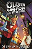 Oliver Griffon and the Witch's Curse by Stephen Huggins