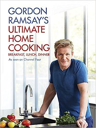 Gordon Ramsay S Ultimate Home Cooking Gordon Ramsay