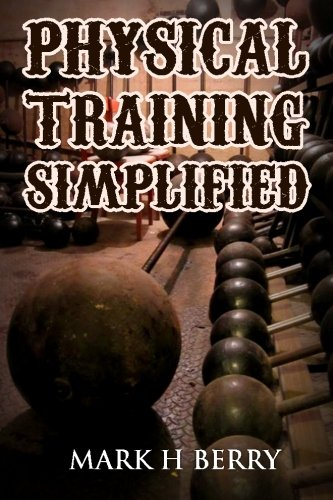 (Physical Training Simplified: (Original Version, Restored) )