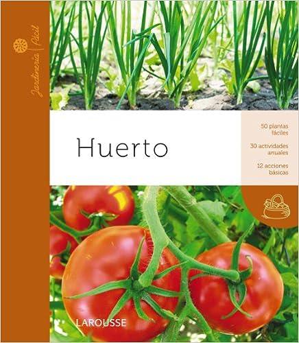 Descargas gratuitas de libros electrónicos para el nook Huerto (Larousse - Libros Ilustrados/ Prácticos - Ocio Y Naturaleza - Jardinería - Colección Jardinería Fácil) in Spanish FB2