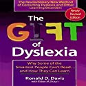 The Gift of Dyslexia: Why Some of the Smartest People Can't Read and How They Can Learn Audiobook by Eldon Braun, Ronald D. Davis Narrated by Ronald D. Davis, Dr. Joan Smith, K. C. Jones