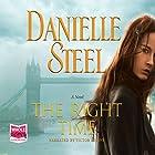 The Right Time Hörbuch von Danielle Steel Gesprochen von: Victor Bevine