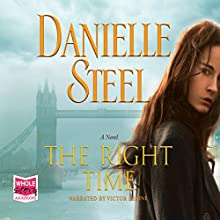 The Right Time Audiobook by Danielle Steel Narrated by Victor Bevine