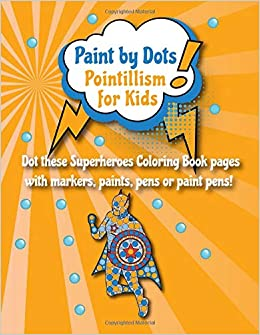 Paint By Dots Pointillism For Kids Dot These Superhero Coloring