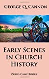 Early Scenes in Church History, George Cannon, 1494311259