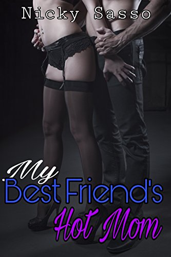 My Best Friends Hot Mom By Sasso Nicky