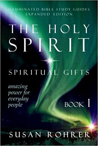 Amazon the holy spirit spiritual gifts amazing power for the holy spirit spiritual gifts amazing power for everyday people illuminated bible study guides 2nd edition negle Images
