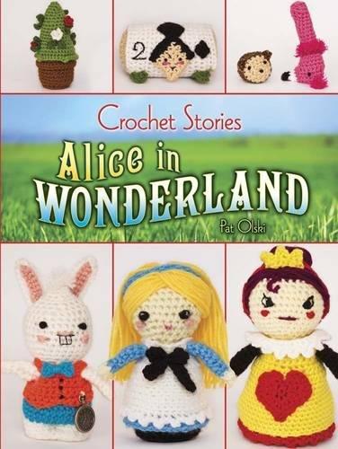 (Crochet Stories: Lewis Carroll's Alice in)