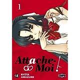 Attache-Moi ! T01 (French Edition)