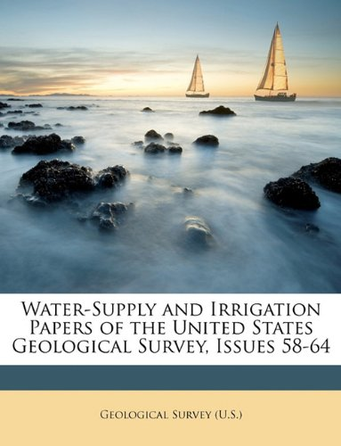 Water-Supply and Irrigation Papers of the United States Geological Survey, Issues 58-64