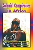 Colonial Conspiracies in Africa, Chinedu Agbodike, 1441511814