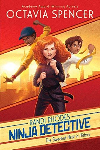 The Sweetest Heist in History (Randi Rhodes, Ninja Detective) -