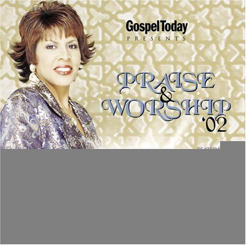 Gospel Today Magazine Presents: Praise and Worship 2002 by Verity