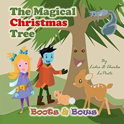 The Magical Christmas Tree: Boots & Bows learn about forest conservation from a magical talking Christmas tree and animals (Boots & Bows Adventures)