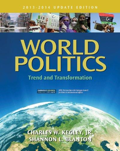Download World Politics: Trend and Transformation, 2013 – 2014 Update Edition Pdf