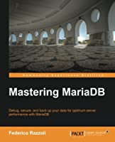 Mastering MariaDB Front Cover