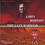 The Last Warrior: The Expedition Series, Book 7 | Loren Robinson