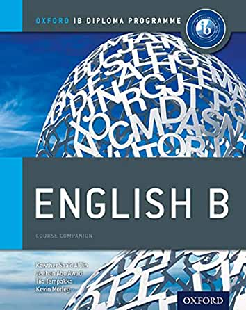Ib English B Course Book Oxford Ib Diploma Program Saa D Aldin Kawther Tempakka Tiia Abu Awad Jeehan Morley Kevin 4708364243892 Amazon Com Books
