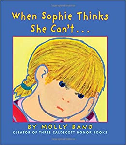 When Sophie Thinks She Can't...: . . . Really, Really Smart: Bang, Molly,  Bang, Molly: 9781338152982: Amazon.com: Books