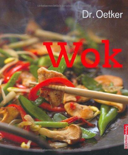 Wok Gebundenes Buch – 1. April 2008 Dr. Oetker Dr. Oetker Verlag 3767007576 Themenkochbücher