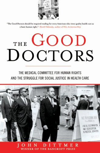 Download The Good Doctors: The Medical Committee for Human Rights and the Struggle for Social Justice in Health Care pdf