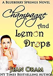 Champagne and Lemon Drops: A Blueberry Springs Sweet Chick Lit Contemporary Romance