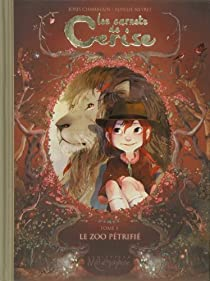 Les carnets de Cerise, tome 1 : Le zoo pétrifié par Joris Chamblain