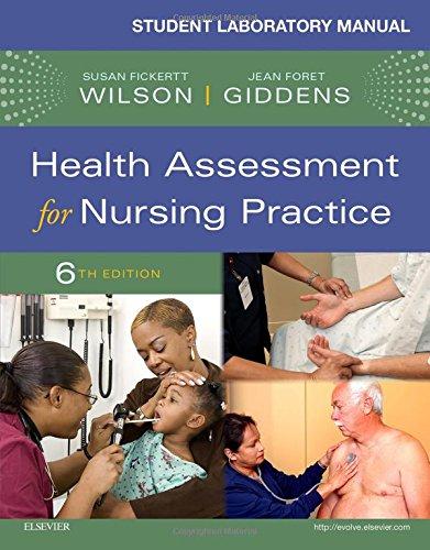 Student Laboratory Manual for Health Assessment for Nursing Practice, 6e