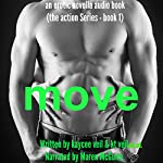 Move: An Erotic Novella: The Action Series, Book 1   Kaycee Veil,K.T. Veil