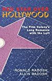 Red Star Over Hollywood: The Film Colony's Long Romance with the Left