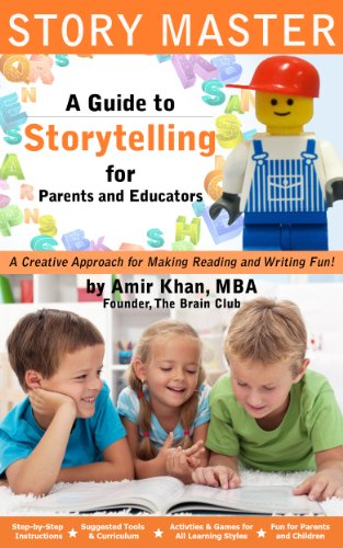 Storytelling: Story Master (Reading and Writing for Kids): Reading for Kids: A Guide To Storytelling For Parents And Educators (Storytelling for Kids. Writing Stories Book 1) (English Edition)