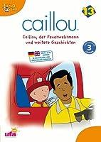 Caillou 13 - Der Feuerwehrmann und weitere Geschichten