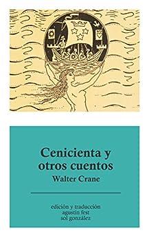Cenicienta y otros cuentos de [Crane, Walter]