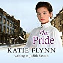 The Pride: Neyler Quartet, Book 1 Audiobook by Katie Flynn Narrated by Anne Dover