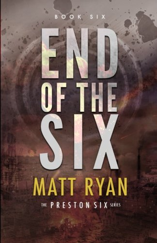 End of the Six (The Preston Six) (Volume 6)